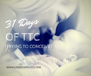 31 Days ttc infertility