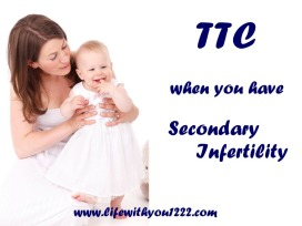 secondary infertility TTC