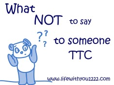 what not to say TTC infertility
