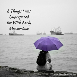 8 Things I was Unprepared for With Early Miscarriage